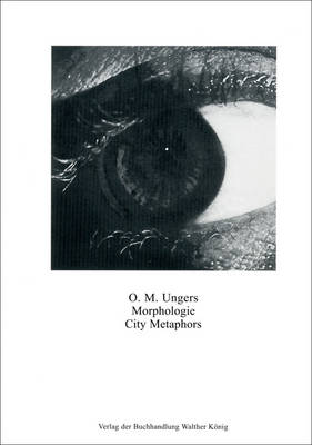 Oswald Mathias Ungers: Morphologie: City Metaphors