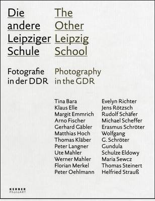 The Other Leipzig School: Photography in the GDR