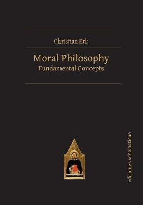Moral Philosophy: Fundamental Concepts