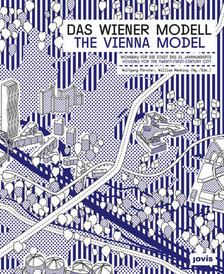 The Vienna Model: Housing for the Twenty-First Century City
