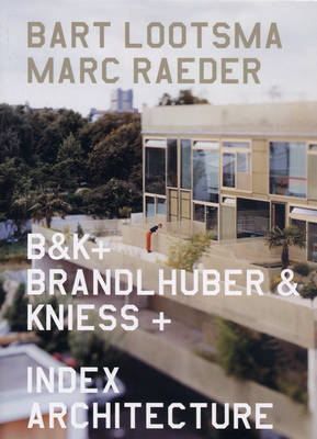 B&K+: Brandlhuber & Kniess +: Index Architecture