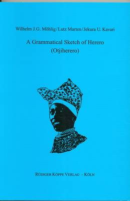Grammatical Sketch of Herero (Otjiherero): With English-Herero and Herero-English Wordlists