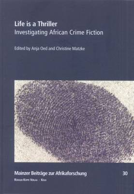 Life is a Thriller: Investigating African Crime Fiction