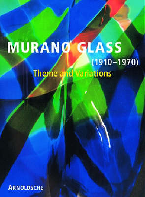 Murano Glass 1910-1970: Theme and Variations
