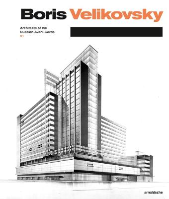 Boris Velikovsky (1878-1937): Architect of the Russian  Avant-Garde