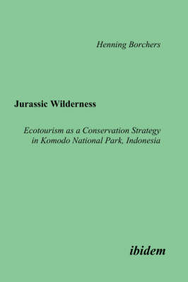 Jurassic Wilderness: Ecotourism as a Conservation Strategy in Komodo National Park, Indonesia.