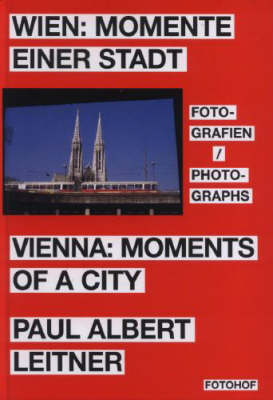 Paul Albert Leitner - Vienna: Moments of a City