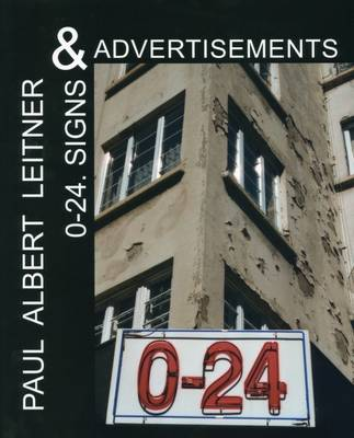 Paul Albert Leitner: Signs and Advertisements: 0-24