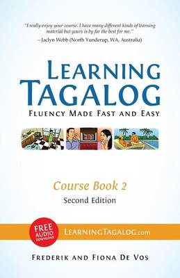 Learning Tagalog - Fluency Made Fast and Easy - Course Book 2 (Part of 7-Book Set) B&w + Free Audio Download