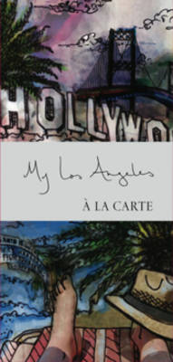 My Los Angeles a La Carte: City Map, Guidebook and Piece of Art