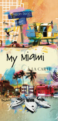 My Miami a La Carte: City Map, Guidebook and Piece of Art