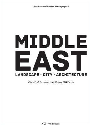 The Middle East - Territory, City, Architecture