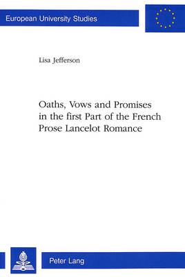 Oaths, Vows and Promises in the First Part of the French Prose Lancelot Romance