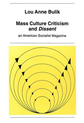 "Mass Culture Criticism and ""Dissent"": An American Socialist Magazine"