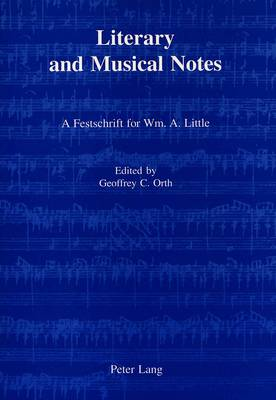 Literary and Musical Notes: A Festschrift for William A.Little