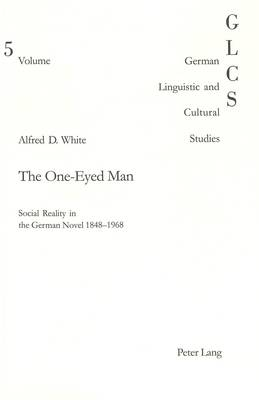 The One-eyed Man: Social Reality in the German Novel 1848-1968