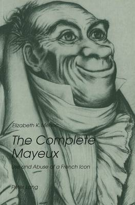 Complete Mayeux: Use and Abuse of a French Icon