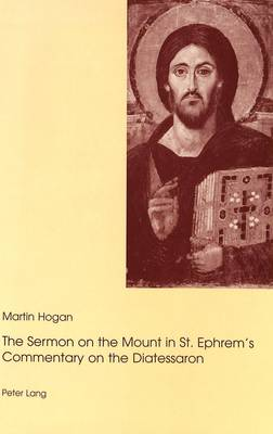 """""""The Sermon on the Mount in St.Ephrem's Commentary on the Diatessaron"""