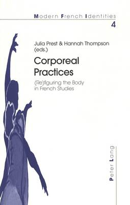 Corporeal Practices: (Re)Figuring the Body in French Studies