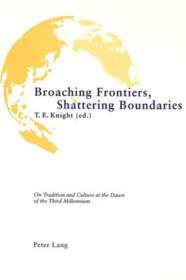 Broaching Frontiers, Shattering Boundaries: On Tradition and Culture at the Dawn of the Third Millennium -  Proceedings of the 21st International Congress of F.I.L.L.M. Held in Harare, Zimbabwe, 26-30 July 1999
