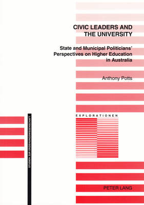 Civic Leaders and the University: State and Municipal Politicians' Perspectives on Higher Education in Australia