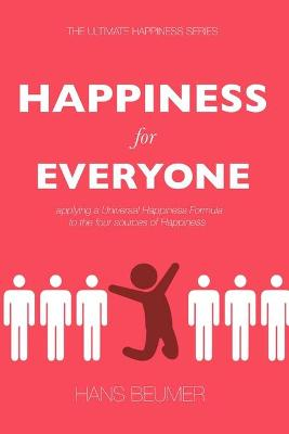 Happiness for Everyone: Applying a Universal Happiness Formula to the Four Sources of Happiness