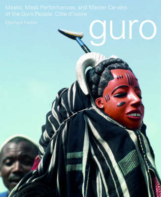 Masks, Mask Performances and Masters Carvers of the Guro People, Cote D'Ivoire