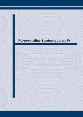 Polycrystalline Semiconductors: 4th: Physics, Chemistry and Technology