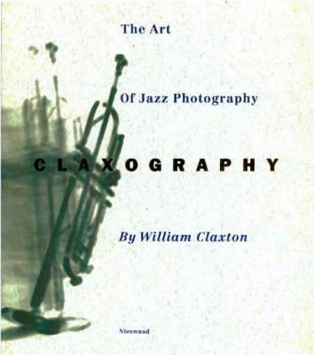 Claxography: Art of Jazz Photography