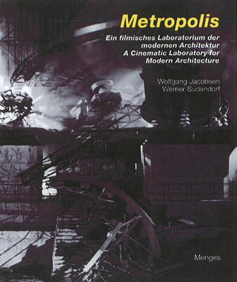 Metropolis: A Cinematic Laboratory for Modern Architecture