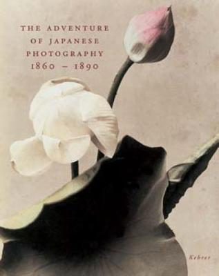 The Adventure Of Japanese Photography: 1860-1890