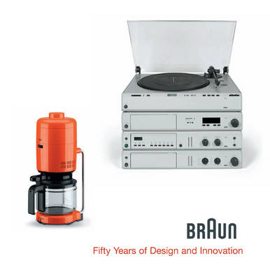 BRAUN--Fifty Years of Design and Innovation: Fifty Years of Design and Innovation