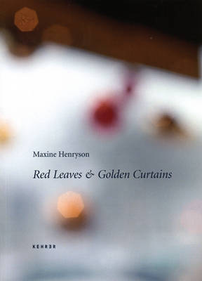 Maxine Henryson: Red Leaves and Gold Vurtains