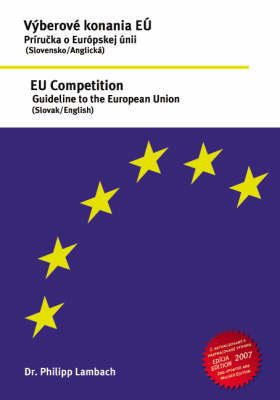 Vyberove Konania EU - Prirucka O Europskej Unii, EU Competition - Guideline to the European Union