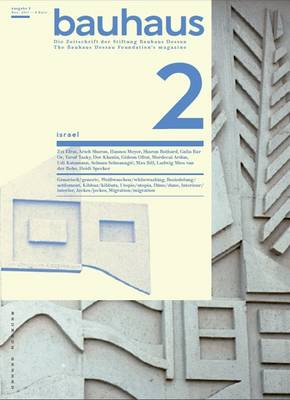 Bauhaus 2 Israel: The Bauhaus Dessau Foundation's Magazine