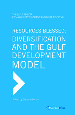 Resources Blessed: Diversification and the Gulf Development Model