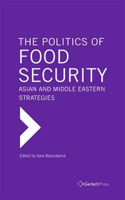 The Politics of Food Security: Asian and Middle Eastern Strategies