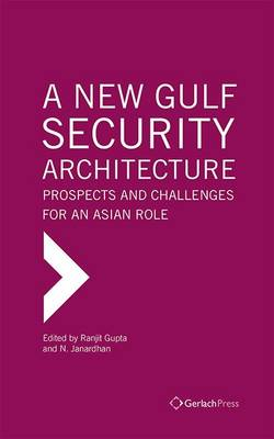 A New Gulf Security Architecture: Prospects and Challenges for an Asian Role