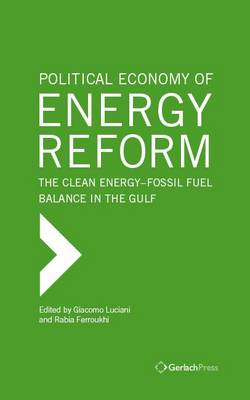 Political Economy of Energy Reform: The Clean Energy-fossil Fuel Balance in the Gulf