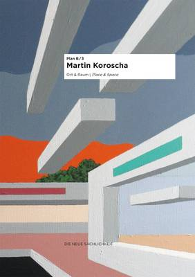 Martin Koroscha: Place & Space