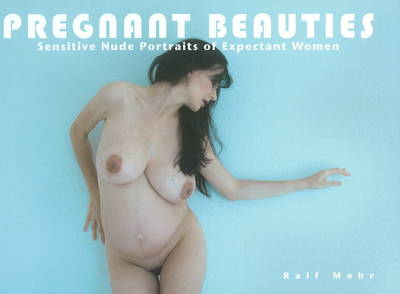 Pregnant Beauties: Sensitive Nude Portraits of Expectant Women