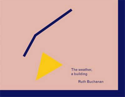 Ruth Buchanan - the Weather, a Building