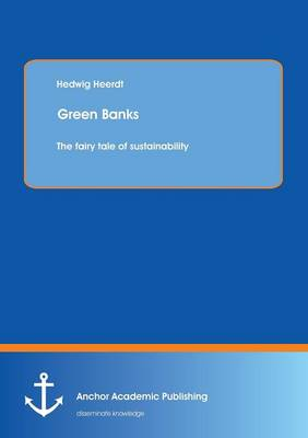 Green Banks - The Fairy Tale of Sustainability
