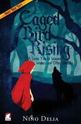 Caged Bird Rising. a Grim Tale of Women, Wolves, and Other Beasts