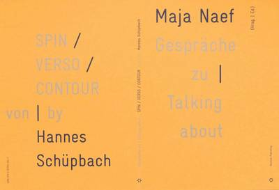 Maja Naef - Talking About Spin/Verso/Contour - Hannes Schupbach