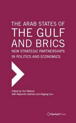 The Arab States of the Gulf and BRICS: New Strategic Partnerships in Politics and Economics