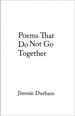 Jimmie Durham: Poems That Do Not Go Together