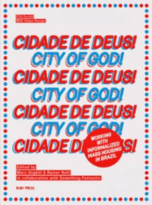 Cidade De Deus - City If God: Working with Informalized Mass Housing in Brazil