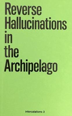 Reverse Hallucinations in the Archipelago