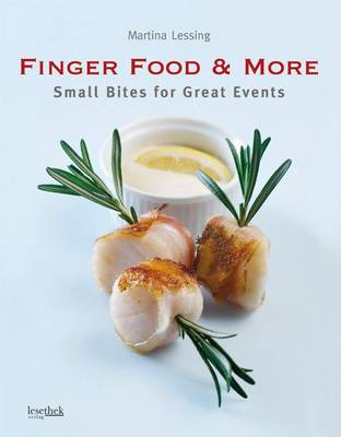 Finger Food & More: Small Bites for Great Events